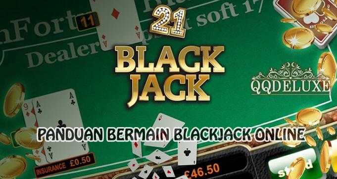 PANDUAN BERMAIN PERMAINAN BLACKJACK ONLINE