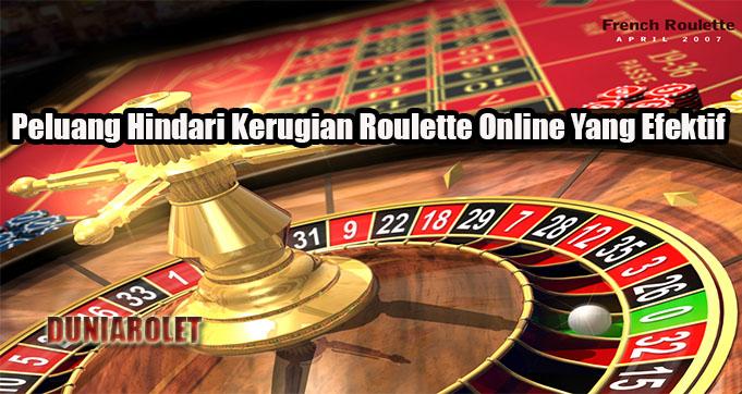 Peluang Hindari Kerugian Roulette Online Yang Efektif