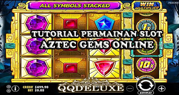 Tutorial Permainan Slot Aztec Gems Online